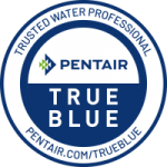 Pentair TRUE BLUE trusted water professional